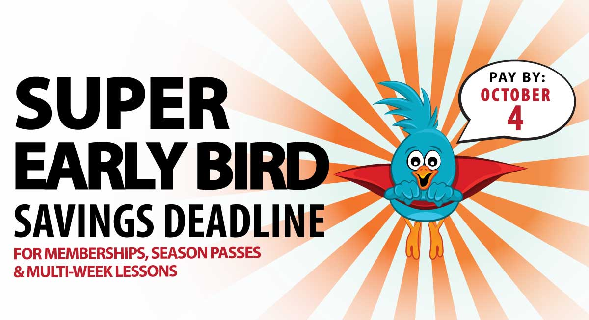 Super Early Bird Deadline